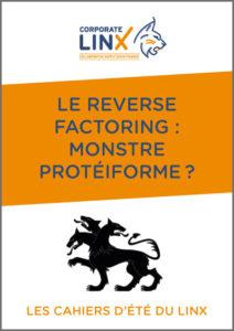 Le Reverse Factoring : monstre protéiforme ?