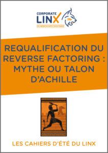 Requalification du Reverse Factoring: Mythe ou Talon d'Achille